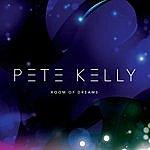 Pete Kelly Room Of Dreams