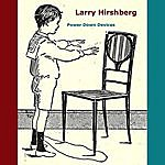 Larry Hirshberg Power Down Devices
