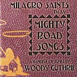 Milagro Saints Mighty Road Songs