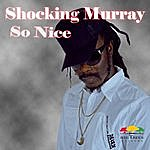Shocking Murray So Nice