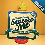 Kraak & Smaak Squeeze Me (Remixes)