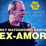 Ney Matogrosso Ex-Amor - Single