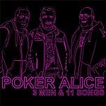 Poker Alice 3 Men & 11 Songs