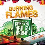 Burning Flames Kanaval Nah Ga Narmal