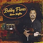 Bobby Flores Neon Nights