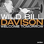 Wild Bill Davison Welcome Tomorrow