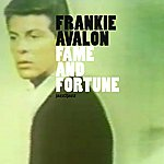 Frankie Avalon Fame And Fortune