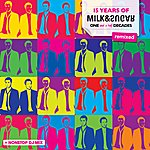 Milk & Sugar 15 Years Of Milk & Sugar (One And A Half Decades - Remixed)