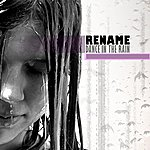 Rename Dance In The Rain