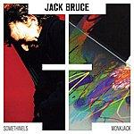 Jack Bruce Somethinels & Monkjack