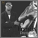 Francis Pretty Gal