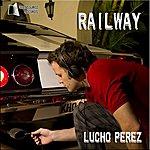 Lucho Perez Railway