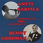 Antti Sarpila Celebrating The 100th Anniversary Of Benny Goodman