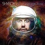 Shyboy Water On Mars