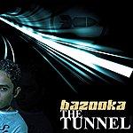 Bazooka The Tunnel