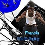 Francis Pon De Replay