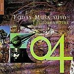 Foday Musa Suso The Dreamtime