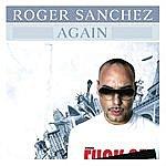 Roger Sanchez Again