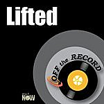 Off The Record Lifted (Explicit)