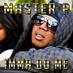 Master P Imma Do Me (Feat. Alley Boy, Fat Trel)
