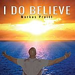 Markus Pruitt I Do Believe
