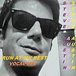 Steve Austin Run At My Best (Vocal Fast Mix)