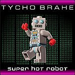 Tycho Brahe Super Hot Robot