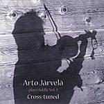 Arto Järvelä Arto Järvelä Plays Fiddle, Vol.2: Cross-Tuned