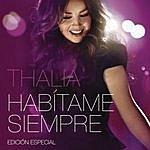 Thalía Habítame Siempre Edición Especial
