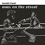 Harold O'Neal Man On The Street