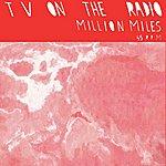 TV On The Radio Million Miles