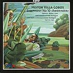 Carl St. Clair Villa-Lobos: Symphony No. 10