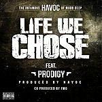 Havoc Life We Chose (Feat. Prodigy) [Mobb Deep Remix]