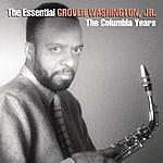 Idris Muhammad The Essential Grover Washington Jr.: The Columbia Years