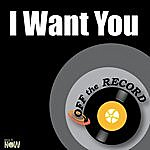 Off The Record I Want You - Single