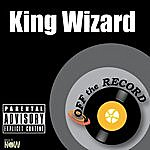 Off The Record King Wizard - Single