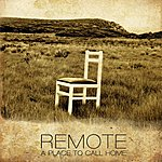 Remote A Place Call Home