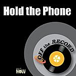 Off The Record Hold The Phone