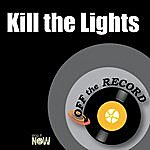 Off The Record Kill The Lights