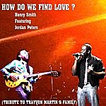 Henry Smith How Do We Find Love? (Tribute To Trayvon Martin & Family) - Ep