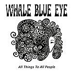 Whale Blue Eye All Things To All People