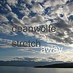 Dean Wolfe Stretch Away