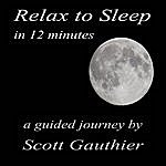 Scott Gauthier Relax To Sleep In 12 Minutes
