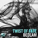 Bedlam Twist Of Fate
