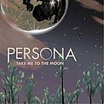 Persona Take Me To The Moon