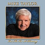 Mike Taylor Let Me Be A Blessing