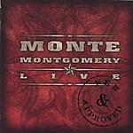 Monte Montgomery New & Approved (Live)
