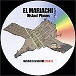 El Mariachi Distant Places