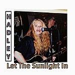 Hadley Let The Sunlight In