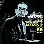 Bill Evans It Wasn't Meant To Be